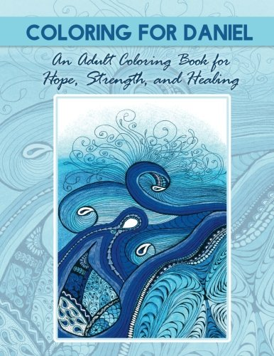 Coloring for Daniel, Adult Coloring Book Treasury I, Adult Coloring Book Treasury 2