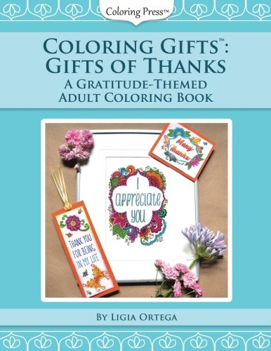 Coloring Gifts: Gifts of Thanks - A Gratitude Themed Adult Coloring Book