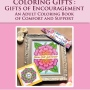 Coloring Gifts - Gifts of Encouragement - An Adult Coloring Book of Comfort and Support