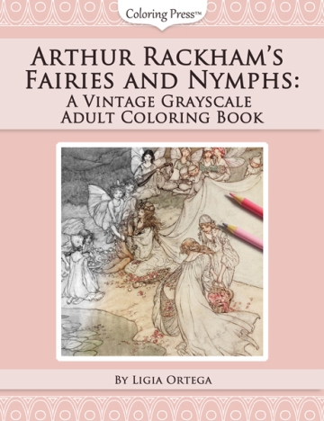 Arthur Rackham's Fairies and Nymphs: A Vintage Grayscale Adult Coloring Book