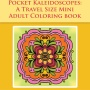 Pocket Kaleidoscopes - A Travel Size Mini Adult Coloring Book