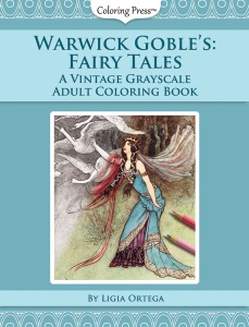 Warwick Goble's Fairy Tales - A Vintage Grayscale Adult Coloring Book
