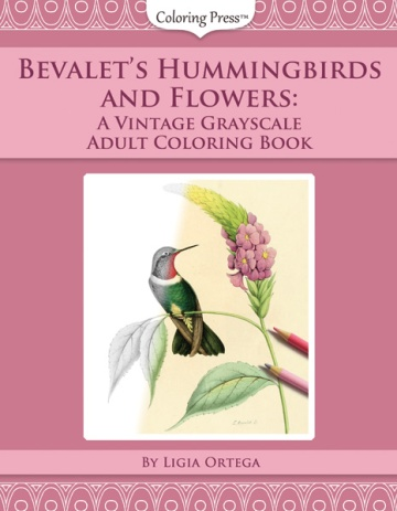 Bevalet's Hummingbirds and Flowers Coloring Book